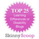 #1 of Skinny Scoop's Top 25 Learning Differences or Disability Blogs